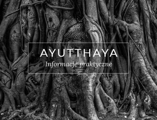 Tajlandia Auytthaya informacje praktyczne