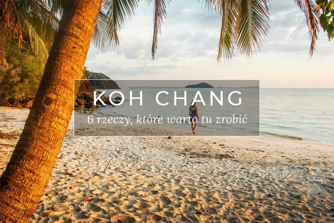 Tajlandia Koh Chang co robić