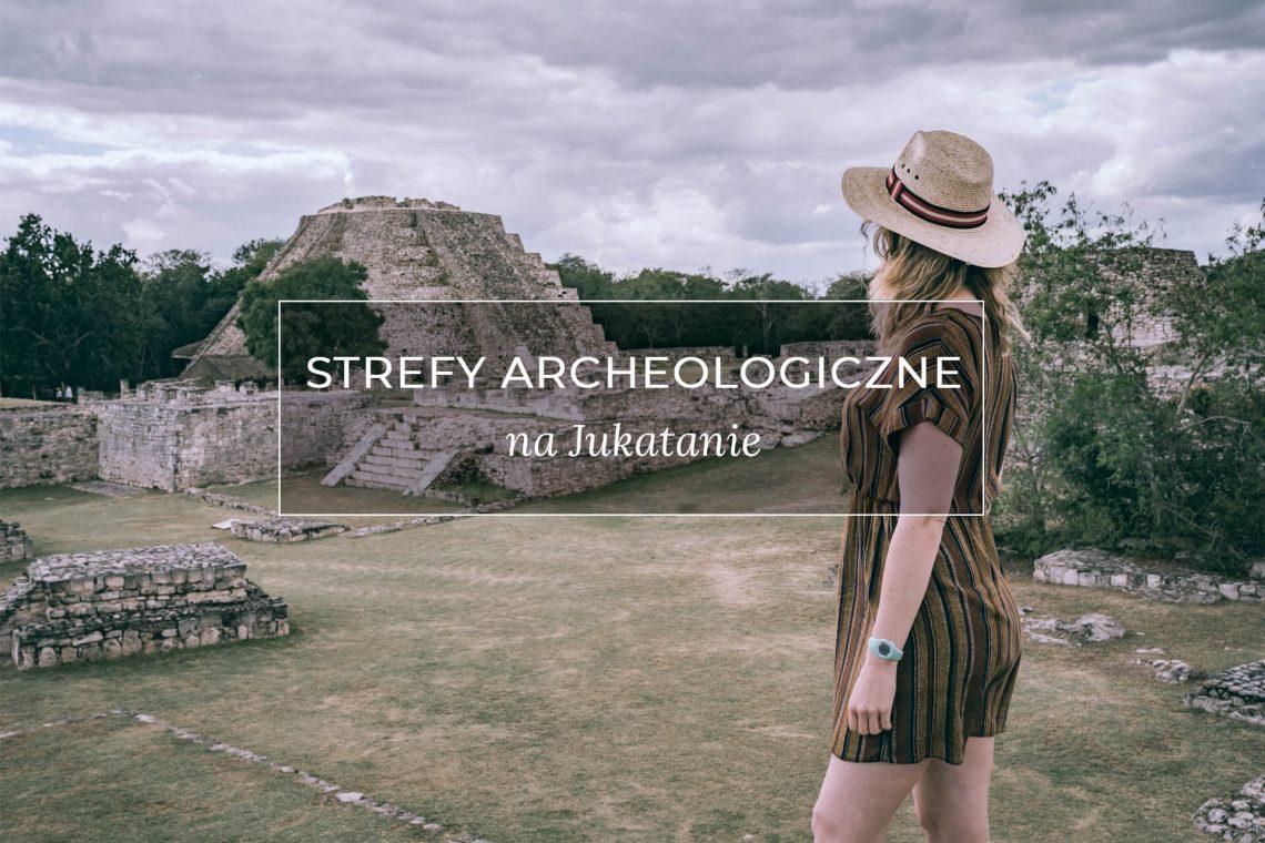 Meksyk strefy archeologiczne na Jukatanie