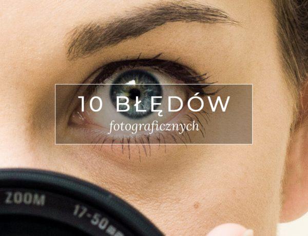 10 błędów fotograficznych