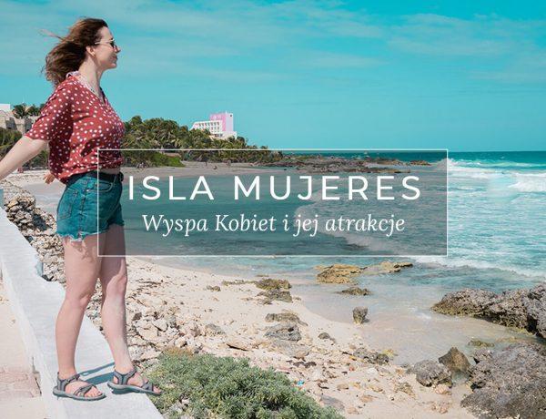 Isla Mujeres, czyli Wyspa Kobiet i jej atrakcje